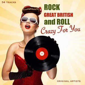 VA - Crazy for You: Great British Rock & Roll [WEB] (2019)