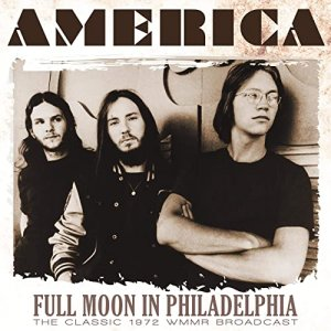 America - Full Moon in Philadelphia (Live 1972) [WEB] (2019)