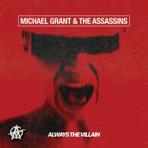 Michael Grant & The Assassins - Always The Villain [HD Tracks] (2020)
