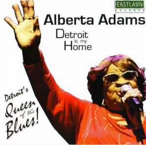 Alberta Adams - Detroit Is My Home (2008)