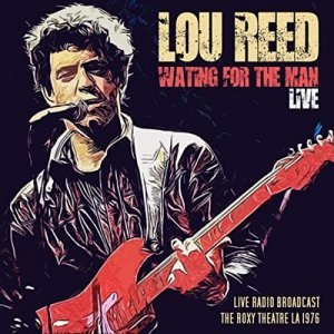Lou Reed - LOU REED - WAITING FOR THE MAN LIVE [WEB] (2019)