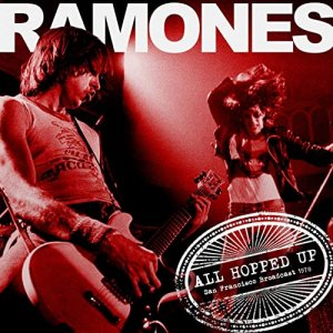 Ramones - All Hopped Up (Live 1978) [WEB] (2019)