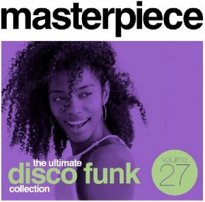 VA - Masterpiece: The Ultimate Disco Funk Collection Vol.27 (2019)