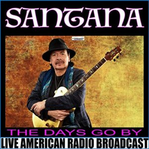 Santana - The Days Go By (Live) [WEB] (2020)