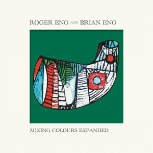 Roger Eno and Brian Eno - Mixing Colours (Expanded) [HDtracks] (2020)