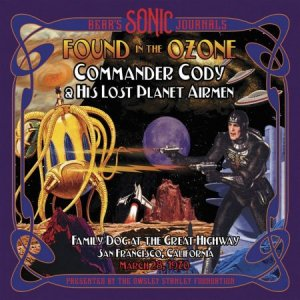 Commander Cody & His Lost Planet Airmen - Bears Sonic Journals: Found In The Ozone [WEB] (2020)