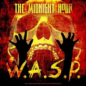 W.A.S.P. - The Midnight Hour (Live 1986) [WEB] (2020)