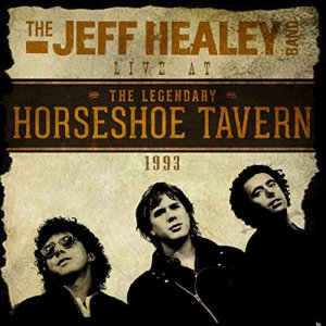 The Jeff Healey Band - Live at the Horseshoe Tavern 1993 [WEB] (2020)