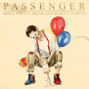 Passenger - Songs for the Drunk and Broken Hearted [Deluxe] [WEB] (2020)