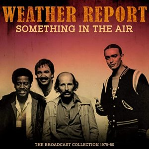 Weather Report - Something In The Air April 5th 1975 [WEB] (2019)