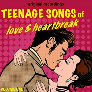 VA - Teenage Songs of Love & Heartbreak Volume 1 [WEB] (2020)