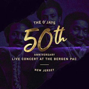The O'Jays - 50th Anniversary Concert at the Bergen [WEB] (2019)