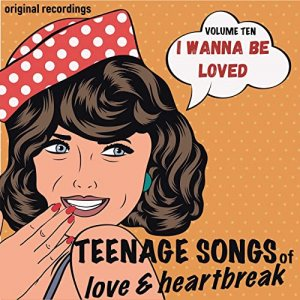 VA - Teenage Songs of Love and Heartbreak Vol 10 [WEB] (2020)