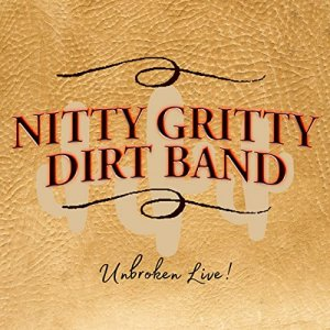 The Nitty Gritty Dirt Band - Unbroken Live [WEB] (2020)