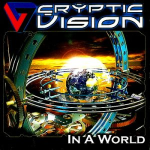 Cryptic Vision - In A World (2006)