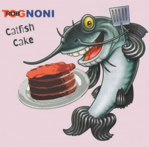 Rob Tognoni - Catfish Cake (2020)