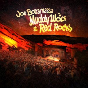Joe Bonamassa - Muddy Wolf at Red Rocks [HD Tracks] (2015)