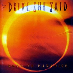 Drive, She Said - Road To Paradise (1998)
