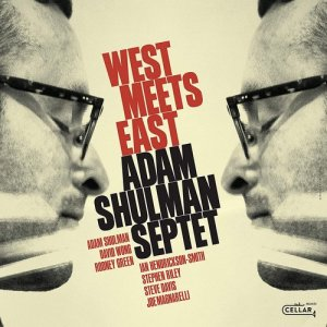 Adam Shulman Septet - West Meets East [WEB] (2020)