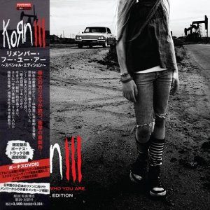 KoRn - Korn III: Remember Who You Are (Japan Edition) (2010)