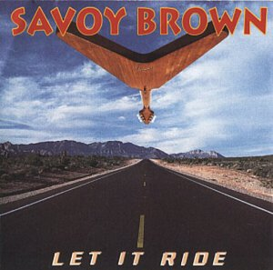 Savoy Brown - Let It Ride (1992)