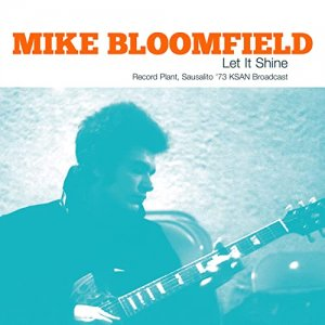 Mike Bloomfield - Let It Shine Record Plant, Sausalito 73 KSAN [WEB] (2020)