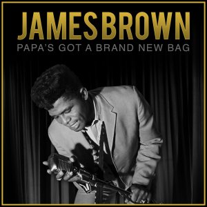 James Brown - Papas Got a Brand New Bag [WEB] (2020)