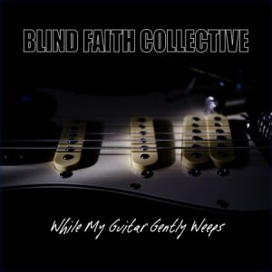 Blind Faith - While My Guitar Gently Weeps [WEB] (2020)