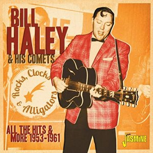 Bill Haley & His Comets - Rocks, Clocks and Alligators All the Hits & More 1953-1961 [WEB] (2020)