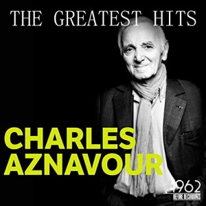 Charles Aznavour - The Greatest Hits [WEB] (2020)
