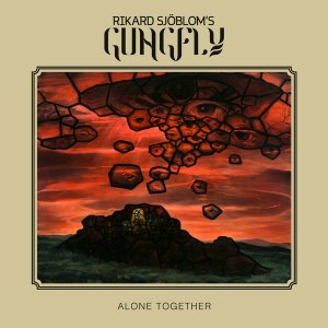 Rikard Sjoblom's Gungfly - Alone Together (Bonus Tracks Edition) [HD Tracks] (2020)