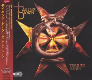 Taking Dawn - Time To Burn [Japan Edition] (2010)