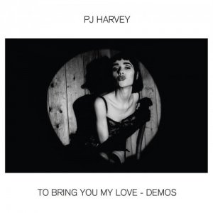 PJ Harvey - To Bring You My Love - Demos [WEB] (2020)