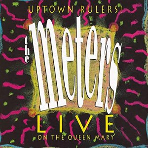 The Meters - Uptown Rulers! Live on the Queen Mary [WEB] (2020)