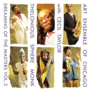 Art Ensemble of Chicago - Thelonious Sphere Monk: Dreaming Of The Masters Vol.2 (1991)