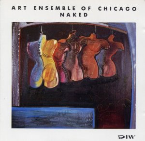 Art Ensemble of Chicago - Naked (1986)