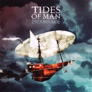 Tides Of Man - Dreamhouse (2010)