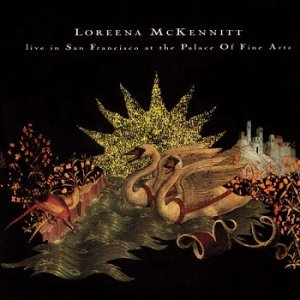 Loreena McKennitt - Live In San Francisco at the Palace Of Fine Arts (1995)