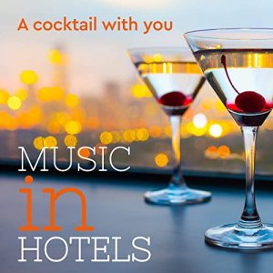 VA - Music in Hotels: a Cocktail With You [WEB] (2020)