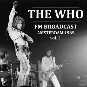The Who - FM Broadcast Amsterdam 1969 Vol.2 [WEB] (2020)