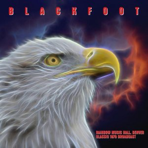 Blackfoot - Rainbow Music Hall, Denver 1979 [WEB] (2020)