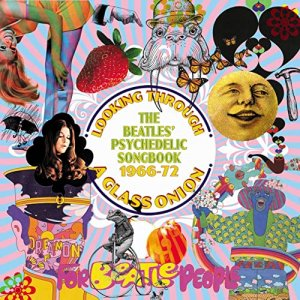 VA - Looking Through A Glass Onion: The Beatles Psychedelic Songbook 1966-72 [WEB] (2020)