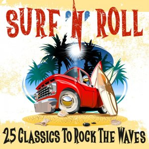 VA - Surf n Roll: 25 Classics to Rock the Waves [WEB] (2020)
