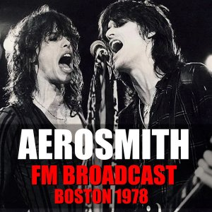 Aerosmith - FM Broadcast Boston 1978 [WEB] (2020)