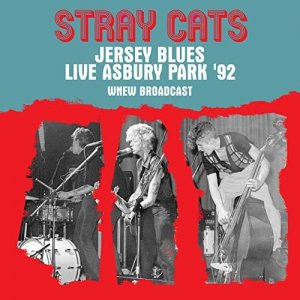 Stray Cats - Jersey Blues Live Asbury Park 92 Remastered [WEB] (2020)