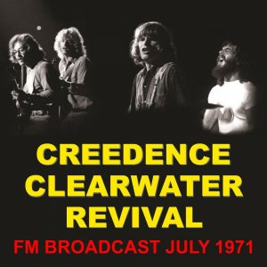 Creedence Clearwater Revival - FM Broadcast July 1971 [WEB] (2020)