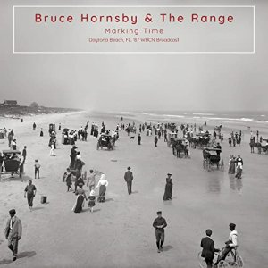 Bruce Hornsby - Marking Time Daytona Beach FL. 87 [WEB] (2020)