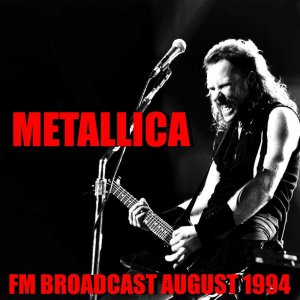 Metallica - Metallica FM Broadcast August 1994 [WEB] (2020)