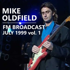 Mike Oldfield - FM Broadcast July 1999 Vol.1-2 [WEB] (2020)