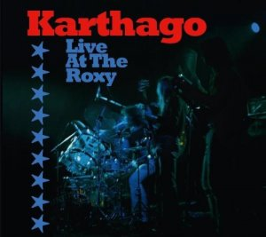 Karthago - Live At The Roxy [2 CD] (1976)